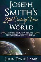 Joseph Smith's 21st Century View of the World