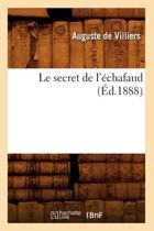 Le Secret de l'�chafaud (�d.1888)