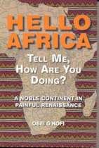 Hello Africa Tell Me, How are You Doing?
