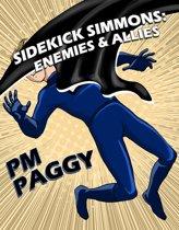 Sidekick Simmons: Enemies and Allies
