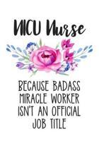 NICU Nurse Because Badass Miracle Worker Isn't an Official Job Title
