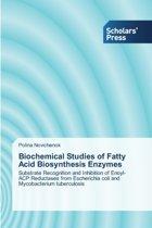 Biochemical Studies of Fatty Acid Biosynthesis Enzymes