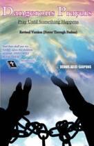 Dangerous Prayers- Power Through the Psalms- Revised Version
