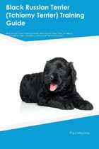 Black Russian Terrier (Tchiorny Terrier) Training Guide Black Russian Terrier Training Includes