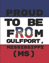Proud to Be from Gulfport, Mississippi (Ms)