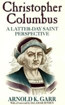 Christopher Columbus: A Latter-day Saint Perspective