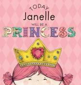 Today Janelle Will Be a Princess