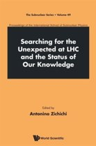 Searching For The Unexpected At Lhc And The Status Of Our Knowledge - Proceedings Of The International School Of Subnuclear Physics