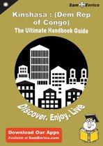 Ultimate Handbook Guide to Kinshasa : (Dem Rep of Congo) Travel Guide
