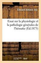 Essai Sur La Physiologie Et La Pathologie G�n�rales de l'H�matie