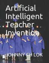 Artificial Intelligent Teacher Invention