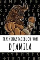 Trainingstagebuch von Djamila: Personalisierter Tagesplaner f�r dein Fitness- und Krafttraining im Fitnessstudio oder Zuhause