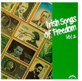 Irish Songs Of Freedom Volume 2