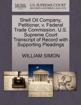 Shell Oil Company, Petitioner, V. Federal Trade Commission. U.S. Supreme Court Transcript of Record with Supporting Pleadings