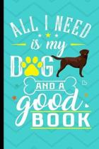 All I Need Is My Dog And A Good Book