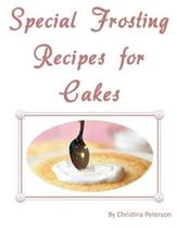 Special Frosting Recipes for Cakes