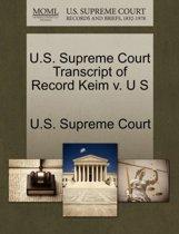 U.S. Supreme Court Transcript of Record Keim V. U S