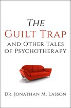 The Guilt Trap and Other Tales of Psychotherapy