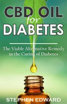 CBD Oil for Diabetes: The Viable Alternative Remedy in the Curing of Diabetes