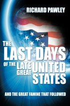 The Last Days of the Late Great United States