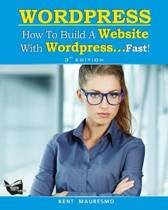 How to Build a Website with Wordpress...Fast! (3rd Edition - Read2learn Guides)