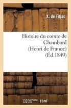 Histoire Du Comte de Chambord (Henri de France)