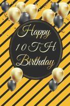 Happy 10th Birthday: 10th Birthday Gift / Journal / Notebook / Diary / Unique Greeting & Birthday Card Alternative