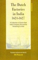 Dutch Factories in India -- Volume II (1624-1627)