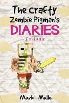 The Crafty Zombie Pigman's Diaries Trilogy