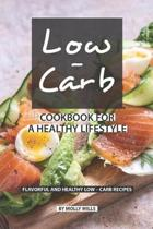 Low-Carb Cookbook for a Healthy Lifestyle