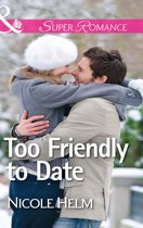 Too Friendly to Date (Mills & Boon Superromance)