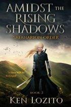 Amidst the Rising Shadows
