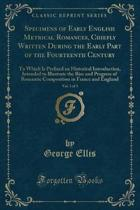 Specimens of Early English Metrical Romances, Chiefly Written During the Early Part of the Fourteenth Century, Vol. 3 of 3