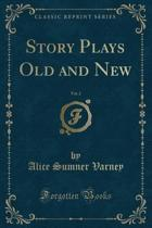 Story Plays Old and New, Vol. 2 (Classic Reprint)