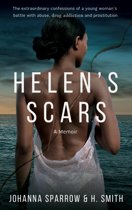 Helen's Scars: A Memoir About Abuse and Prostitution