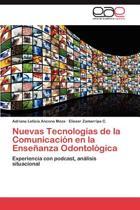 Nuevas Tecnologias de La Comunicacion En La Ensenanza Odontologica