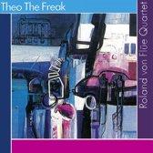 Roland Von FlÜE Quartet - Theo The Freak