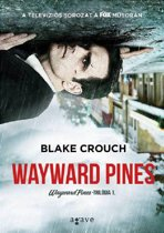 Blake Crouch: Wayward Pines-trilógia