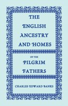 The English Ancestry and Homes of the Pilgrim Fathers