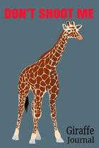 Don't Shoot Me Giraffe Journal