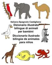 Italiano-Spagnolo Castigliano Dizionario Illustrato Bilingue Di Animali Per Bambini Diccionario Ilustrado Biling e de Animales Para Ni os