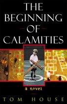 The Beginning of Calamities