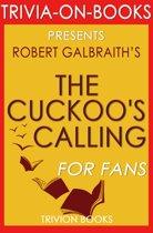 The Cuckoo's Calling:(Cormoran Strike) By Robert Galbraith (Trivia-On-Books)