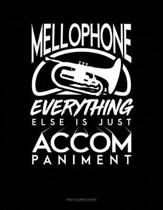 Mellophone, Everything Else Is Just Accompaniment