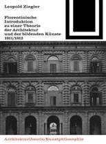 Florentinische Introduktion zu einer Theorie der Architektur und der bildenden Kunste (1911/1912)