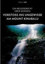 Vorsto Ins Ungewisse Am Mount Kinabalu. Ein Reisebericht ber Borneo