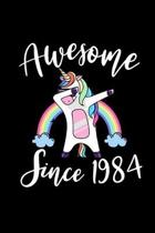 Awesome Since 1984: Birthday Girl Rainbow Dabbing Unicorn Notebook And Journal To Write In For 35 Year Old Boy Girl - 6x9 Unique Diary - 1