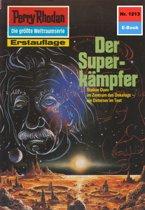 Perry Rhodan 1213: Der Superkämpfer (Heftroman)