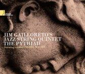 Jim Gailloreto'S Jazz String Quintet - The Pythiad