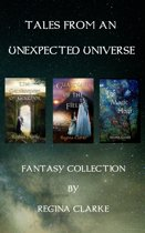 Tales from an Unexpected Universe: Fantasy Collection: The Gatekeepers of Genthor, Guardians of the Field, The Magic Hour